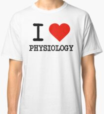 I Love Physiology Classic T-Shirt