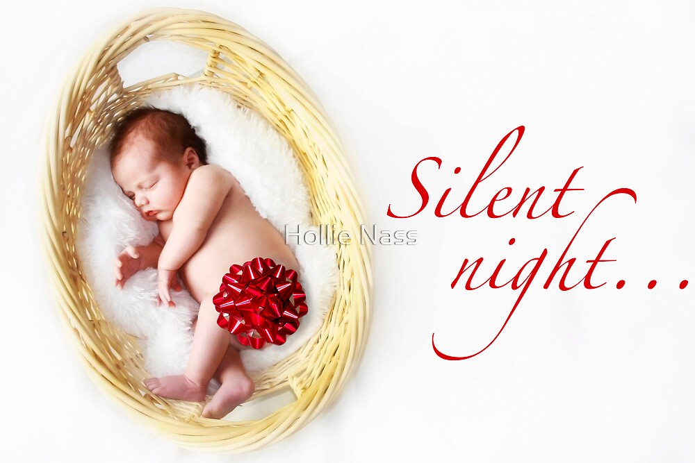 Silent night.. by Hollie Nass