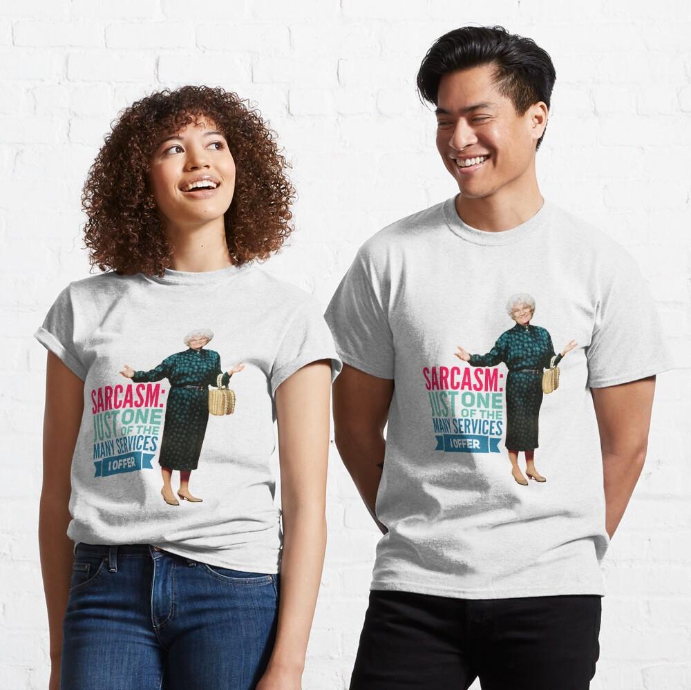 Golden Girls Sarcasm Classic T-Shirt