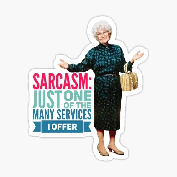 Golden Girls Sarcasm Sticker