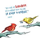 Act of Kindness - Cardinals, Inspirational Quotes, Animal Lovers by Vena Carr