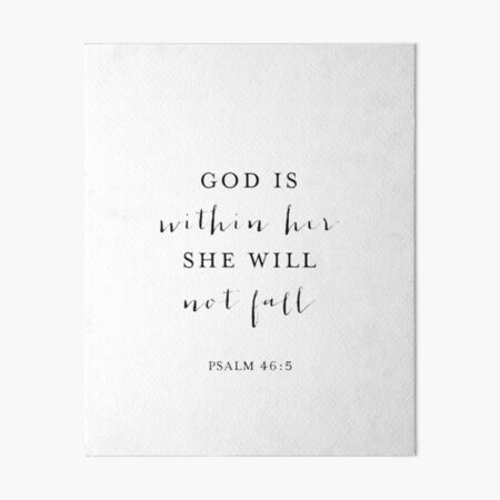 God is within her she will not fall Art Board Print