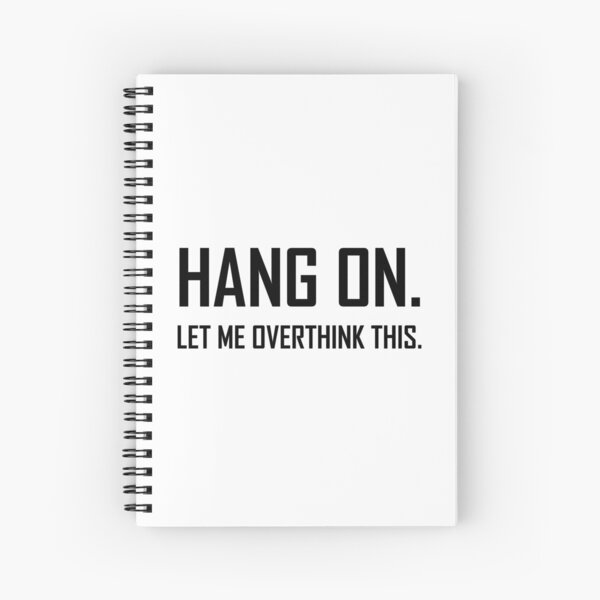 Hang On Overthink This Funny Cuaderno de espiral