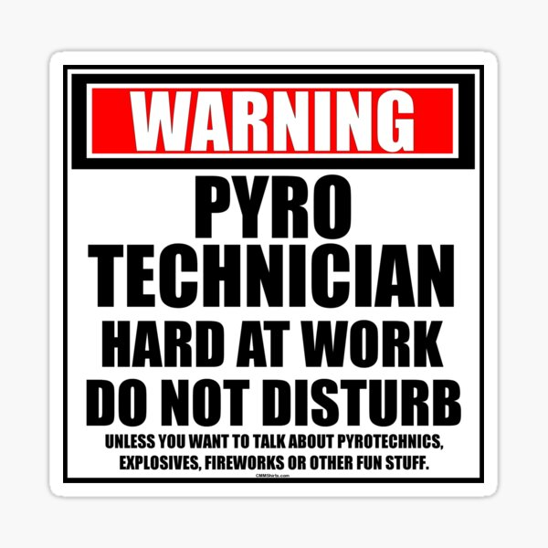 Warning Pyrotechnician Hard At Work Do Not Disturb Sticker