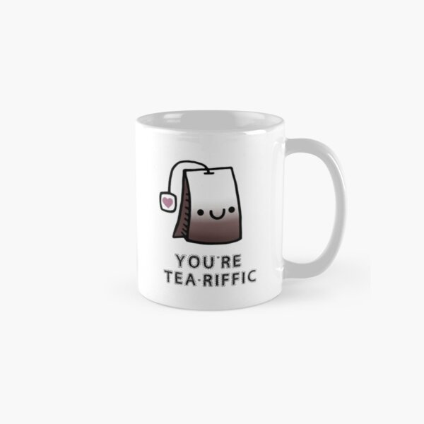 You'r Tea-Riffic Classic Mug