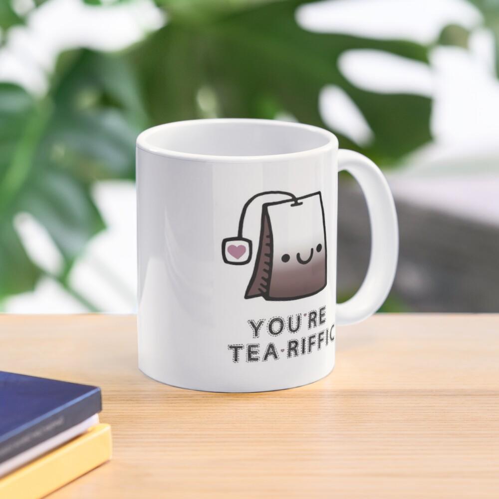 You'r Tea-Riffic Mug