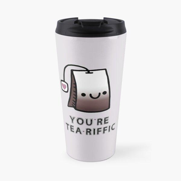You'r Tea-Riffic Travel Mug