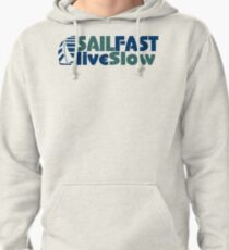 Funny Sail Fast Live Slow with Blue Bail boat Pullover Hoodie