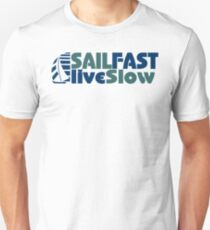 Funny Sail Fast Live Slow with Blue Bail boat Unisex T-Shirt