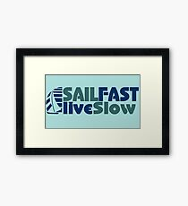 Funny Sail Fast Live Slow with Blue Bail boat Framed Print