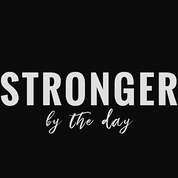 Stronger by the Day (Design Day 5) by TNTs