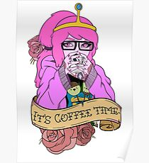 Adventure Time - It's Coffee Time (Princess Bubblegum) Poster
