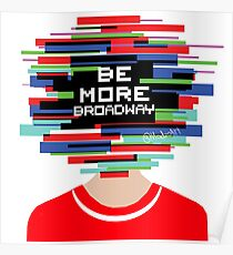 Be more Broadway, Be more chill design Poster
