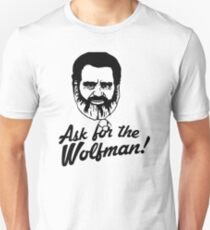 Ask for the Wolfman Unisex T-Shirt