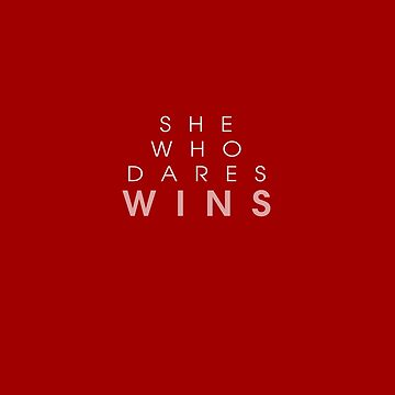 She Who Dares Wins - Red by TresChicXO