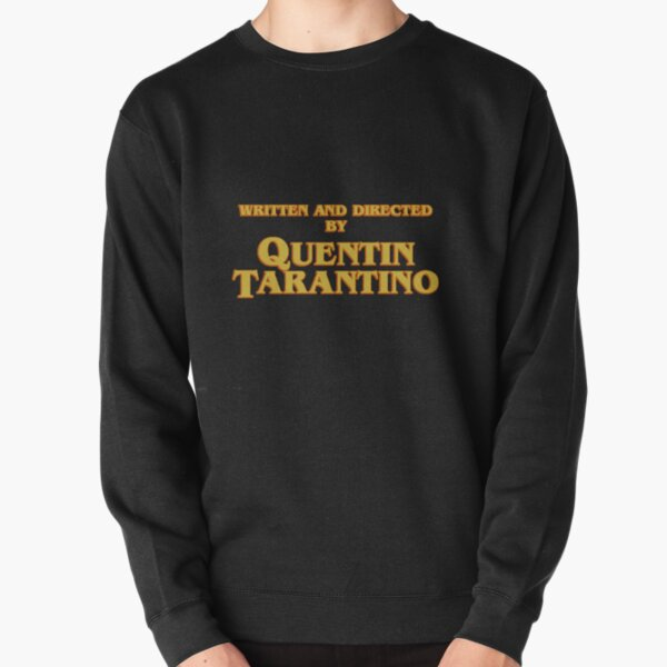 WRITTEN AND DIRECTED BY QUENTIN TARANTINO (ORIGINAL) Pullover Sweatshirt
