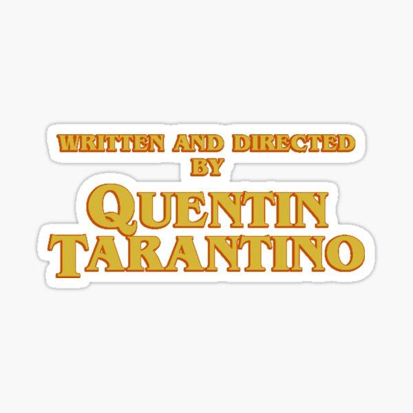 WRITTEN AND DIRECTED BY QUENTIN TARANTINO (ORIGINAL) Sticker