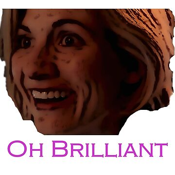 Doctor Who - Oh Brilliant - Jodie Whittaker by PopClothing
