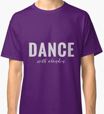 Design Day 6 - Dance with Abandon - January 6, 2018 Classic T-Shirt