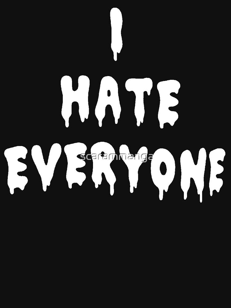 I Hate Everyone [White] by scarammanga