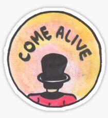 Come Alive Sticker