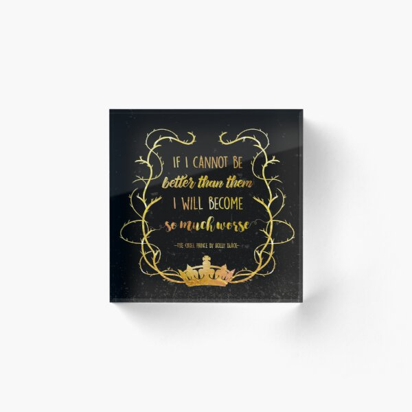 Bookish Quote - The Cruel Prince (Holly Black) Acrylic Block