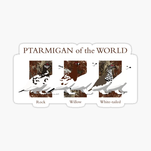 Ptarmigan of the World (with text) Sticker