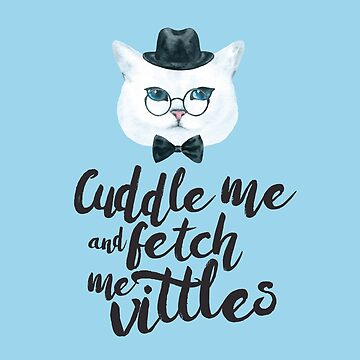 Cat Valentine's Day Cuddle Me and Fetch Me Vittles by wearweird