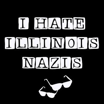 I hate Illinois Nazis 2 by BEGROTESQUE