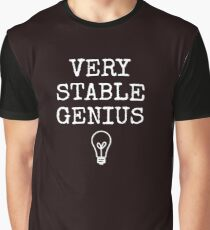 Very Stable Genius Graphic T-Shirt