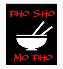 PHO SHO MO FO Photographic Print