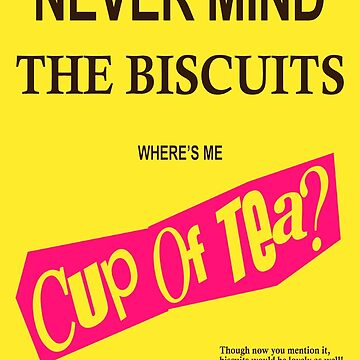 Never Mind the Biscuits by NigelSpudCarrot
