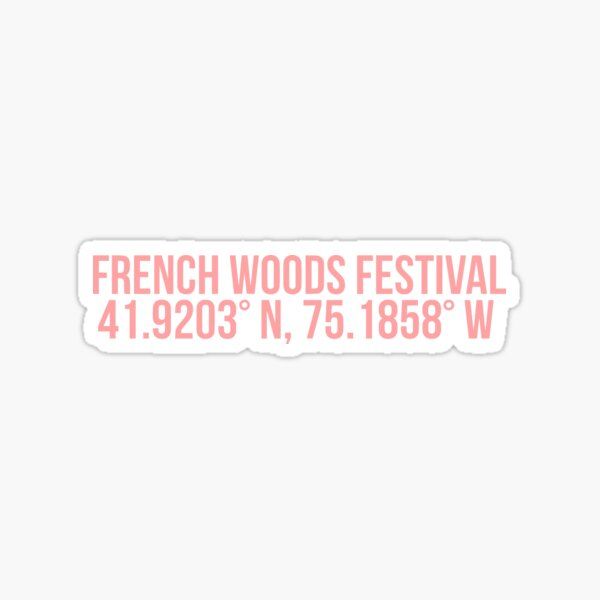 French Woods Festival Coordinates Sticker