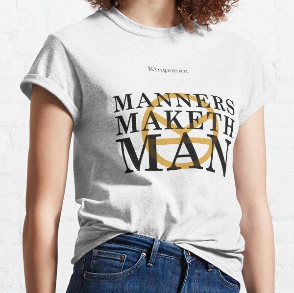 Manners Maketh Man - Kingsman Classic T-Shirt