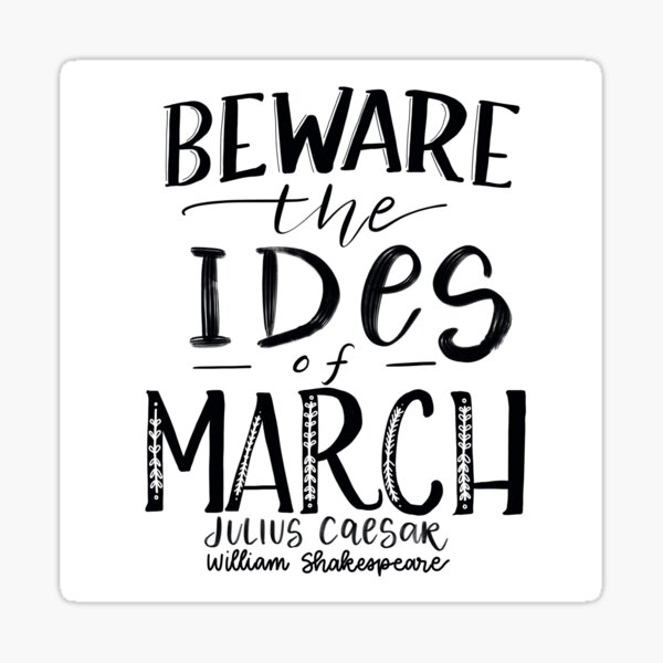 Beware the Ides of March! Sticker