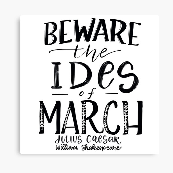 Beware the Ides of March! Canvas Print