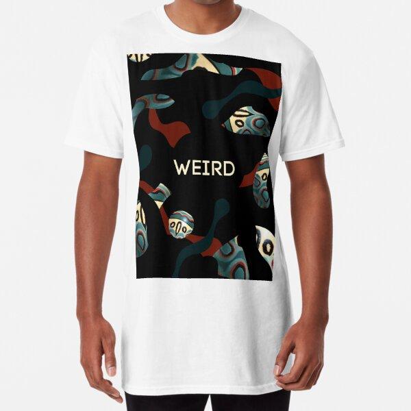 Weird as f*ck Long T-Shirt