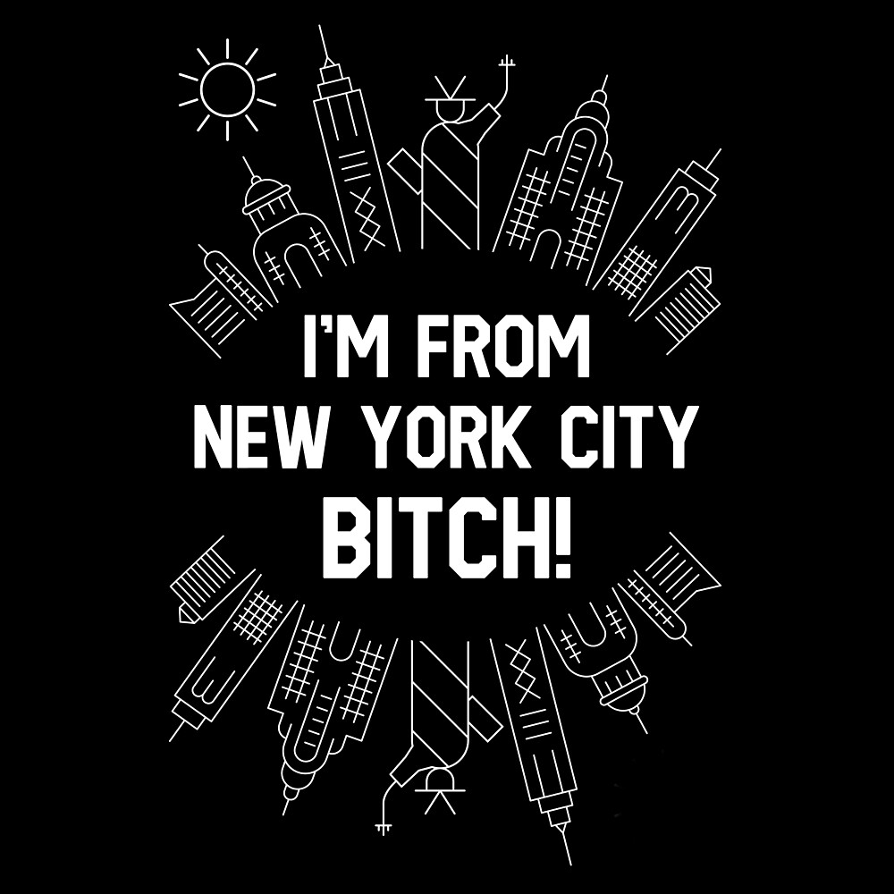 Im for new york city biiiiiiih by Wave Lords United