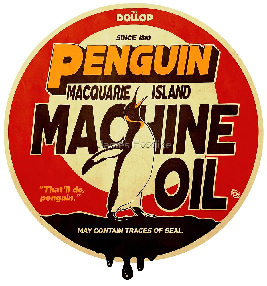 The Dollop - Penguin Oil by James Fosdike