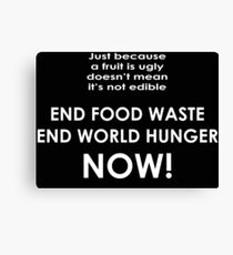 End food waste end world hunger now t-shirt Canvas Print