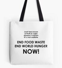 End food waste end world hunger now Tote Bag