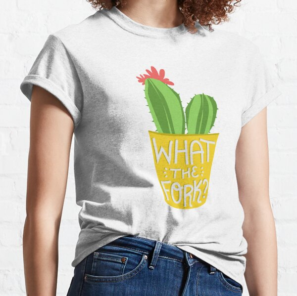 what the fork? cactus (The Good Place) Classic T-Shirt