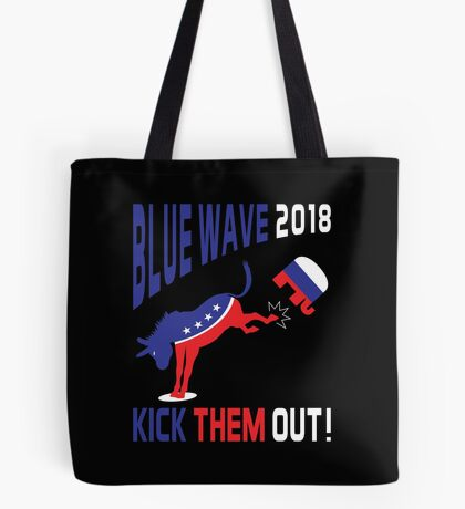 Blue Wave 2018 Kick Them Out Tote Bag