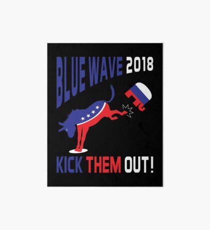 Blue Wave 2018 Kick Them Out Art Board