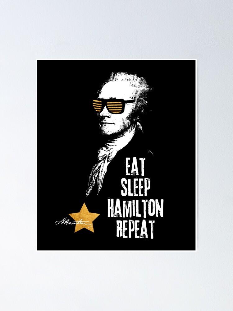 Alternate view of Alexander Hamilton. Eat. Sleep. Hamilton. Repeat.  Poster