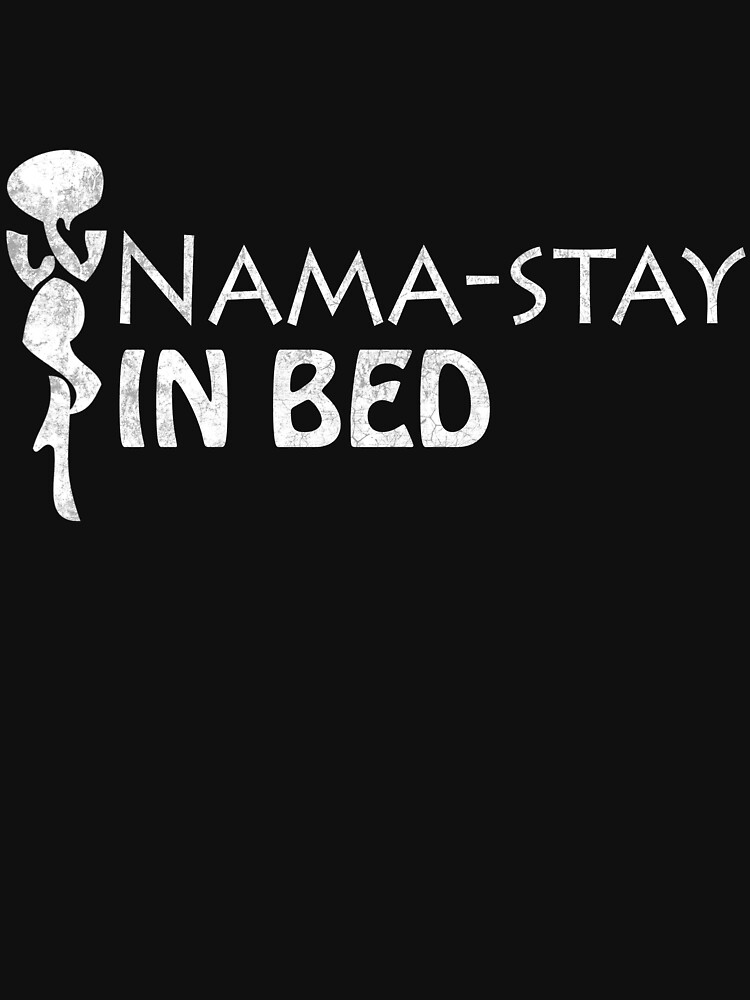 Funny Zen Namastay In Bed Sleeping Gift Idea by melindad26