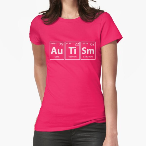 Autism (Au-Ti-Sm) Periodic Elements Spelling Fitted T-Shirt