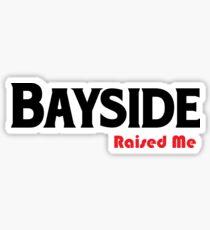 Bayside Raised Me Queens New York Raised Me Sticker