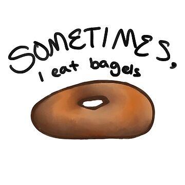 Sometimes, I eat bagels by i-love-food