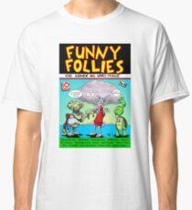 Funny Follies Classic T-Shirt